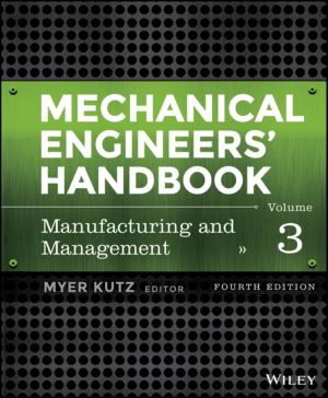 Mechanical Engineers Handbook. Vol. 3 Manufacturing and Management Fourth Edition