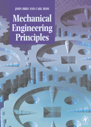 Mechanical Engineering Principles John O Bird and CARL ROSS