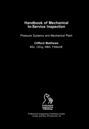 Handbook of Mechanical In-Service Inspection Pressure Systems and Mechanical Plant Clifford Matthews