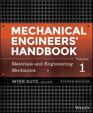 Mechanical Engineers Handbook. Vol. 1 Materials and Engineering Mechanics Fourth Edition