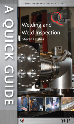 A Quick Guide to Welding and Weld Inspection Steven E. Hughes