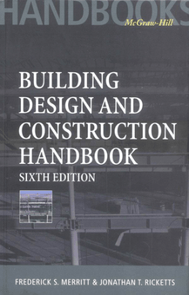 BUILDING DESIGN AND CONSTRUCTION HANDBOOK Sixth Edition Frederick S. Merritt and Jonathan T. Ricketts