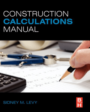 Construction Calculations Manual Sidney M. Levy