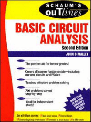 Schaums outline of theory and problems of basic circuit analysis second edition john omalley