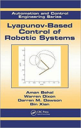 Lyapunov-Based Control of Robotic Systems Aman Behal