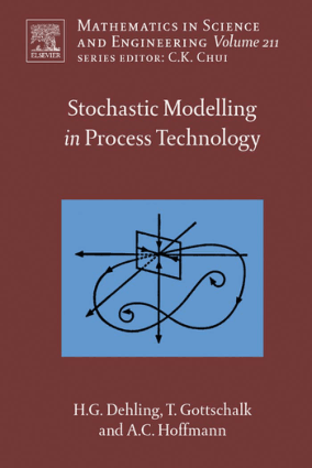 Stochastic Modelling in Process Technology Herold G. Dehling