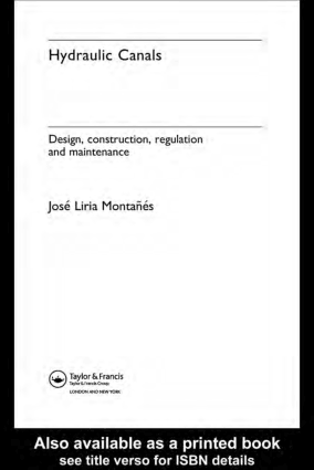 Hydraulic Canals Design construction regulation and maintenance