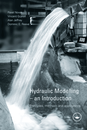 Hydraulic Modelling an Introduction Principles methods and applications P. Novak