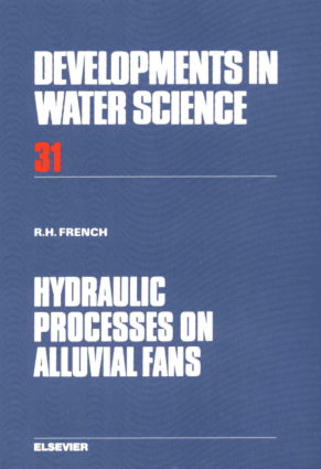 HYDRAULIC PROCESSES ON ALLUVIAL FANS R.H. FRENCH
