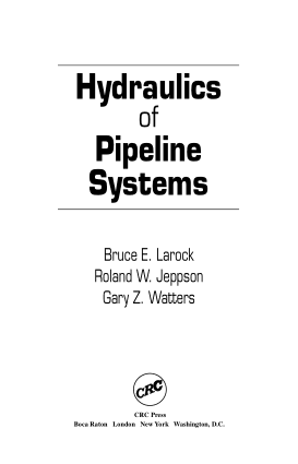 Hydraulics of Pipeline Systems by Bruce E. Larock