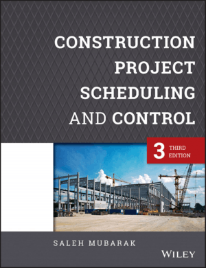 construction projects scheduling and control 3rd edition Saleh Mubarak