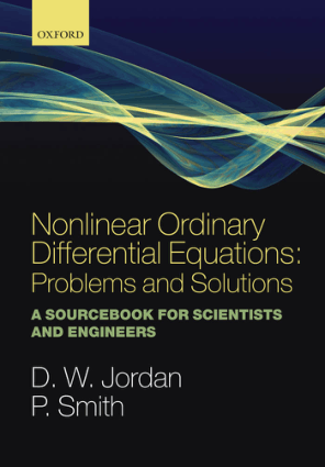 D. W. Jordan Peter Smith Nonlinear ordinary differential equations Problems and solutions