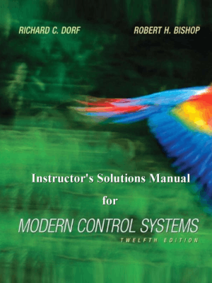 Instructors Solutions Manual for Modern Control Systems 12th Edition Richard C. Dorf