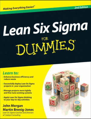 Lean Six Sigma For Dummies Kindle Edition by John Morgan
