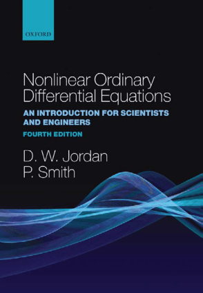 Nonlinear Ordinary Differential Equations An introduction for Scientists and Engineers FOURTH EDITION D. W. Jordan and P. Smith