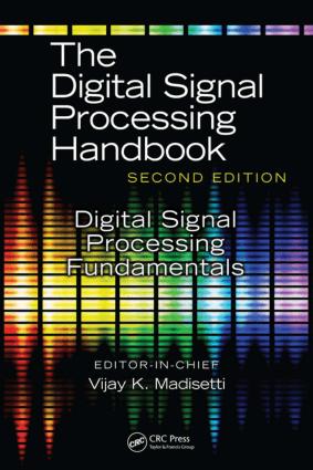 The Digital Signal Processing Handbook SECOND EDITION Vijay K. Madisetti