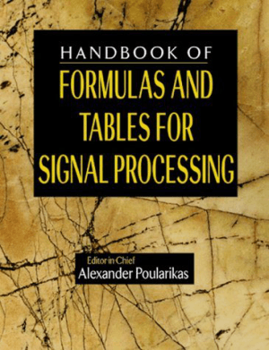 The handbook of formulas and tables for signal processing Alexander D. Poularikas
