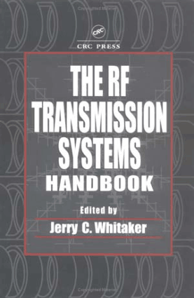 The RF transmission systems handbook Jerry C. Whitaker