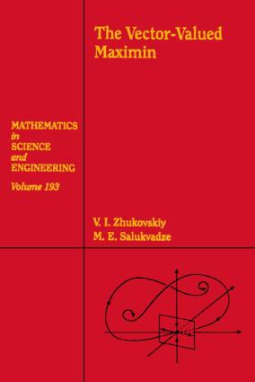 The Vector Valued Maximin V.I. Zhukovskiy and M.E. Salukvadze Eds