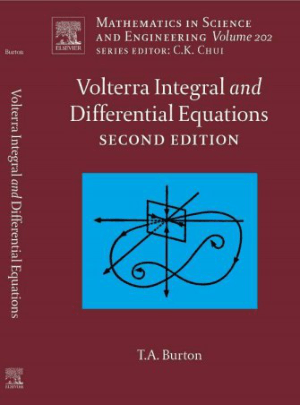 Volterra Integral and Differential Equations T.A. Burton Eds
