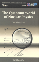 The Quantum World of Nuclear Physics Yuri A. Berezhnoy