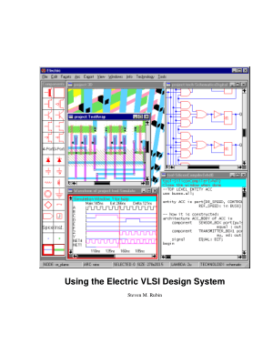 Using the ElectricTM VLSI Design System Steven M. Rubin