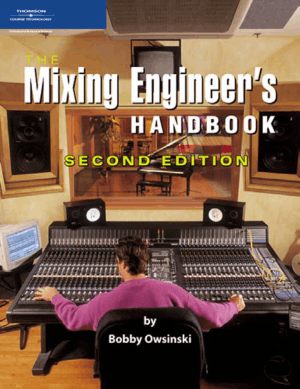 the mixing engineers handbook second edition by bobby owsinski