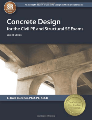 Concrete Design for the Civil PE and Structural SE Exams Second Edition