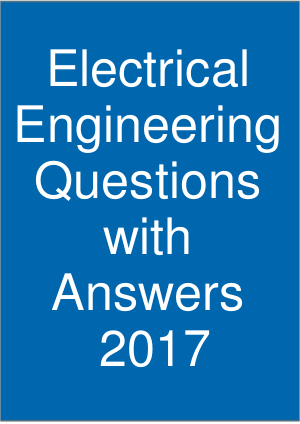 Electrical Engineering Questions with Answers 2017