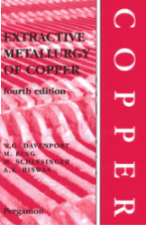 Extractive Metallurgy of Copper Fourth Edition by W.G. Davenport