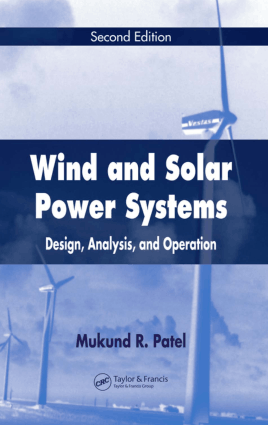 Wind and Solar Power Systems Design Analysis and Operation 2nd Edition