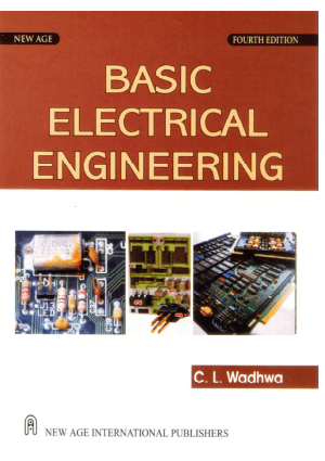 Basic Electrical Engineering Fourth Edition By C. L. Wadhwa