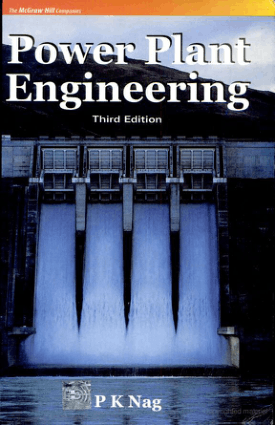 Power Plant Engineering 3rd edition by P K Nag