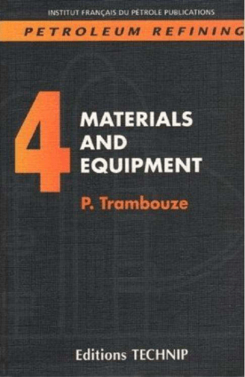 Petroleum Refinning V.4 Materials and Equipment