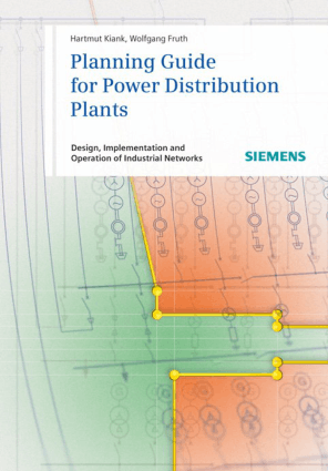Planning guide for power distribution plants design implementation and operation of industrial networks John Wiley