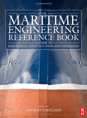 The Maritime Engineering Reference Book A Guide to Ship Design Construction and Operation Butterworth Heinemann