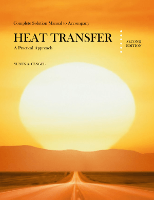 Solution manual of heat transfer a practical approach yunus a cengel 2nd edition