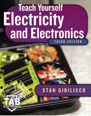Teach yourself electricity and electronics 3rd edition by Stan Gibilisco