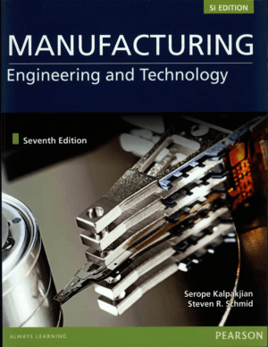 Manufacturing Engineering and Technology Pearson Education Serope Kalpakjian Steven R. Schmid_Part1