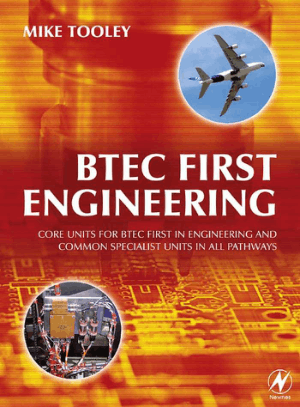 Mike Tooley BTEC First Engineering Core Units for BTEC Firsts in Engineering and Common Specialist