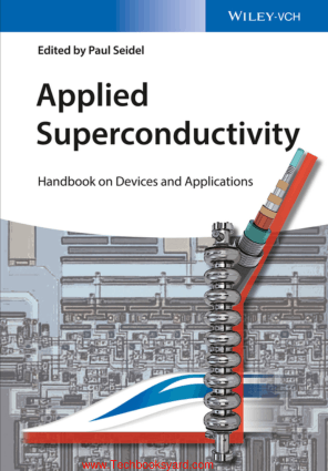 Applied Superconductivity Handbook on Devices and Applications By Paul Seidel