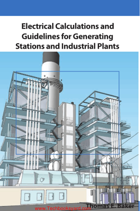Electrical Calculations and Guidelines for Generating Station and Industrial Plants By Thomas E. Baker