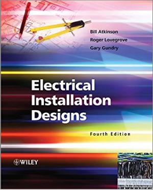 Electrical Installation Designs Fourth Edition By Bill Atkinson and Roger Lovegrove and Gary Gundryauth