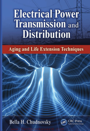 Electrical Power Transmission and Distribution Aging and Life Extension Techniques CRC Press