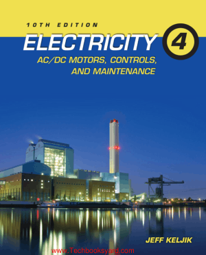Electricity 4 AC DC Motors Controls and Maintenance By Jeffrey J Keljik