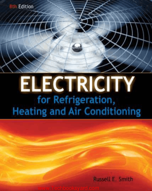 Electricity for Refrigeration Heating and Air Conditioning by Russell E.Smith