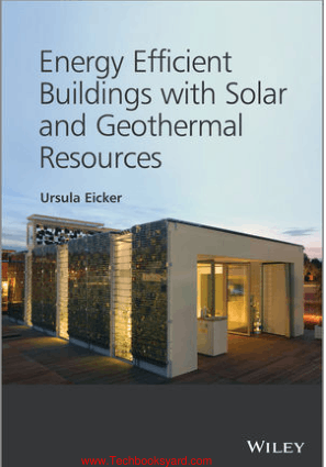 Energy Efficient Buildings with Solar and Geothermal Resources By Ursula Eicker
