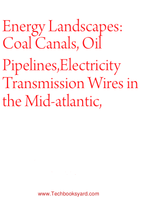 Energy Landscapes Coal Canals Oil Pipelines Electricity Transm