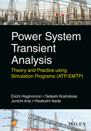 Power System Transient Analysis Theory and Practice using Simulation Programs ATP EMTP By Eiichi Haginomori