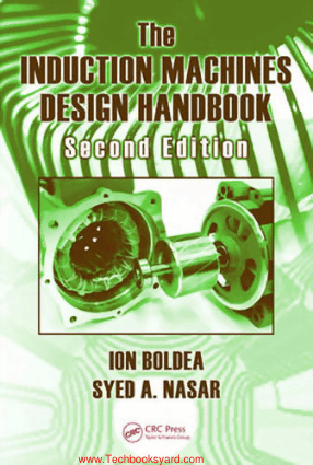 The Induction Machines Design Handbook Second Edition Electric Power Engineering Series By Ion Boldea and Syed A Nasar